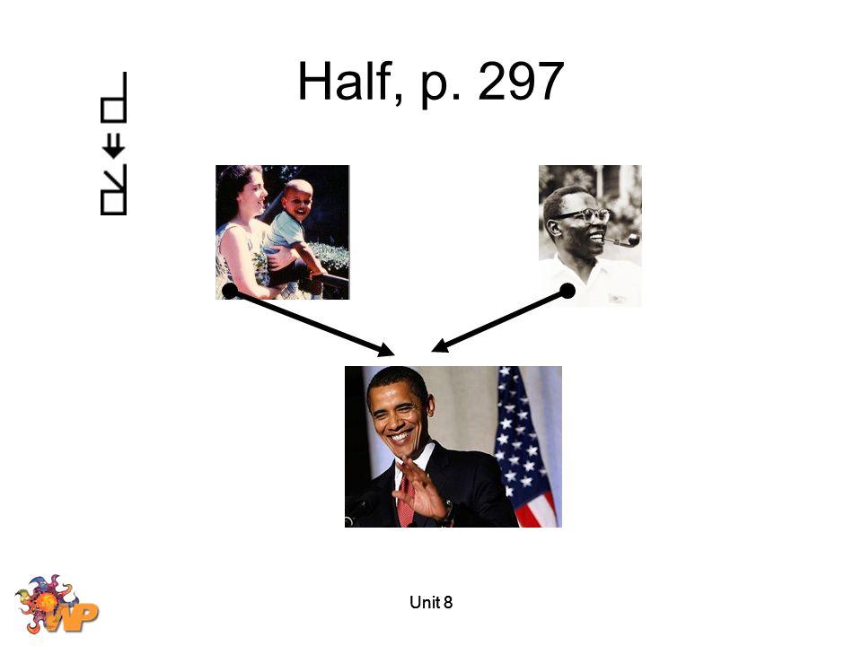 Unit 8 Half, p. 297