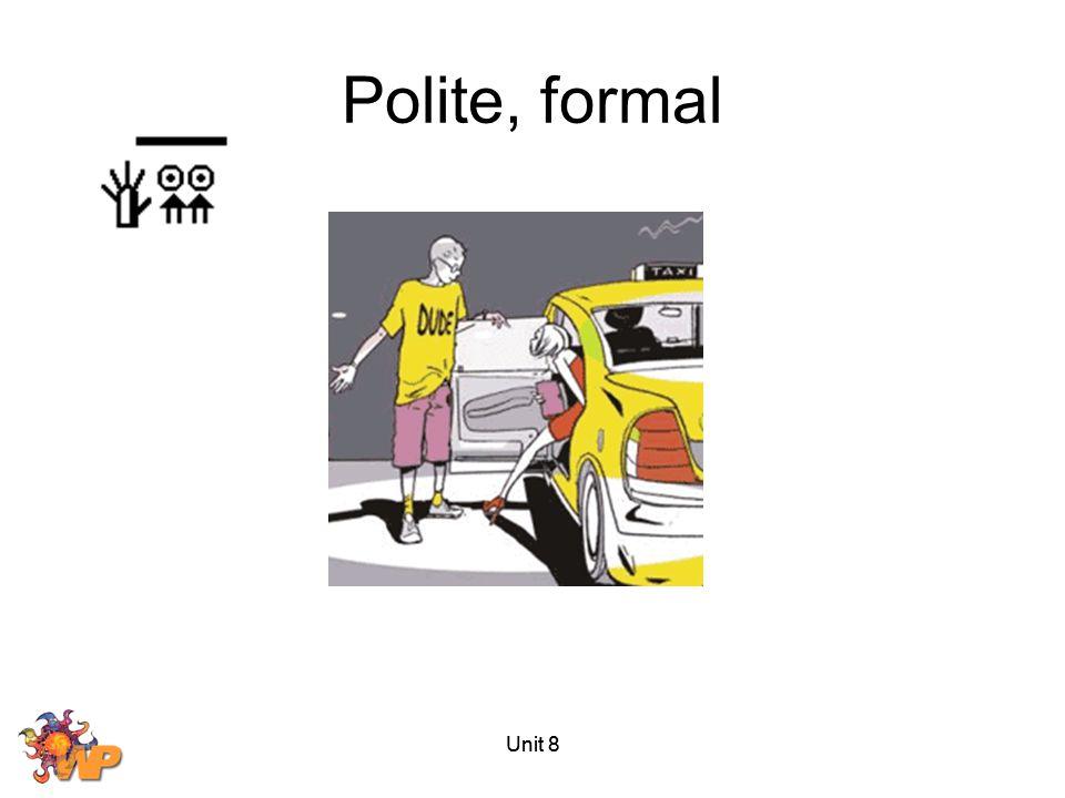 Unit 8 Polite, formal
