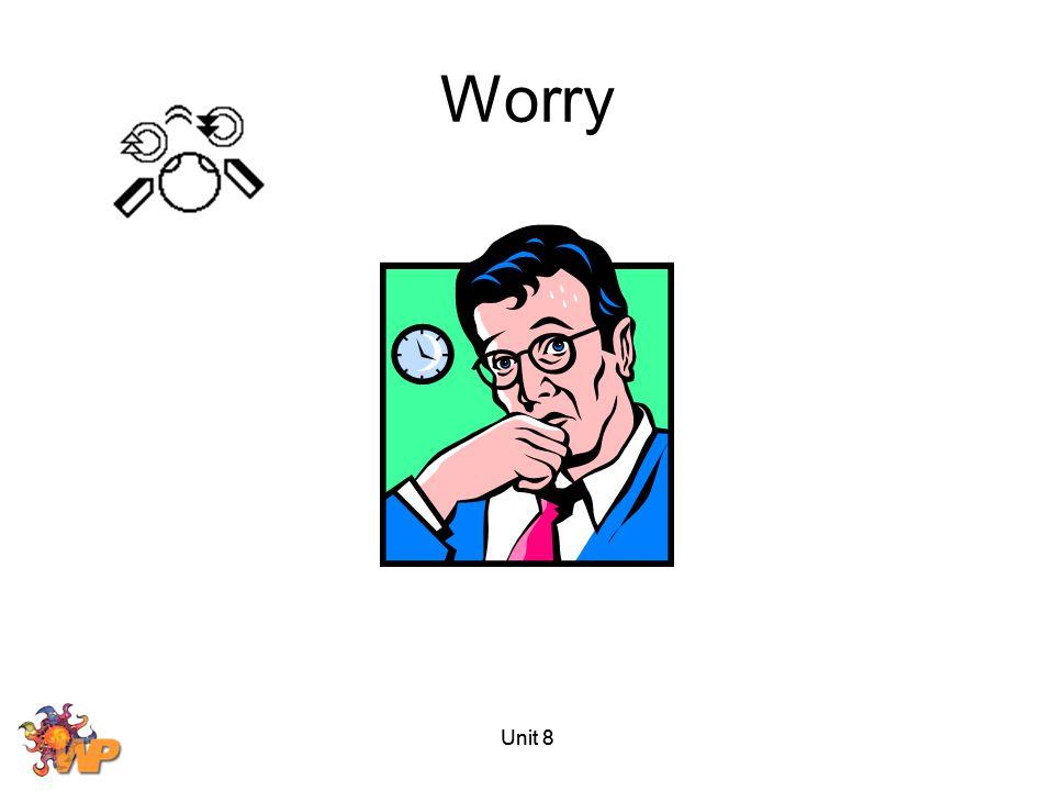 Unit 8 Worry