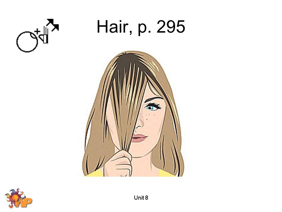 Unit 8 Hair, p. 295