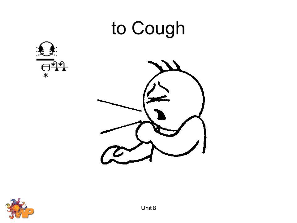 to Cough Unit 8
