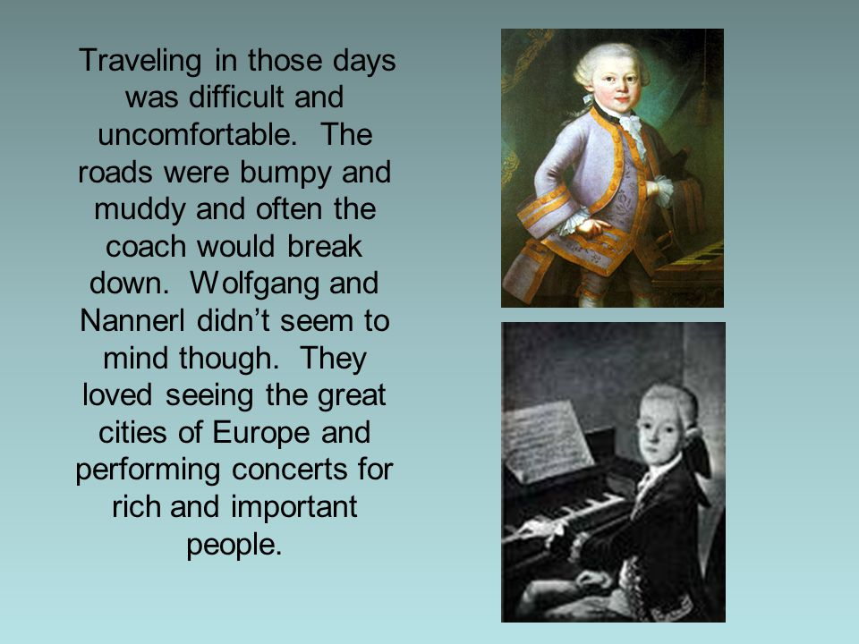 Traveling in those days was difficult and uncomfortable.