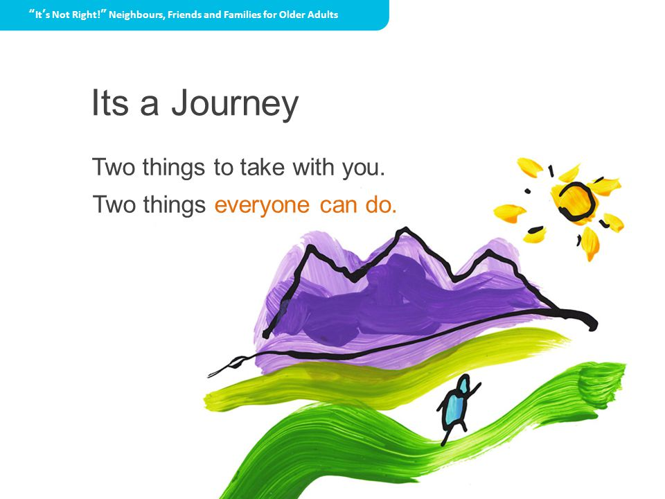 Its a Journey Two things to take with you. Two things everyone can do.