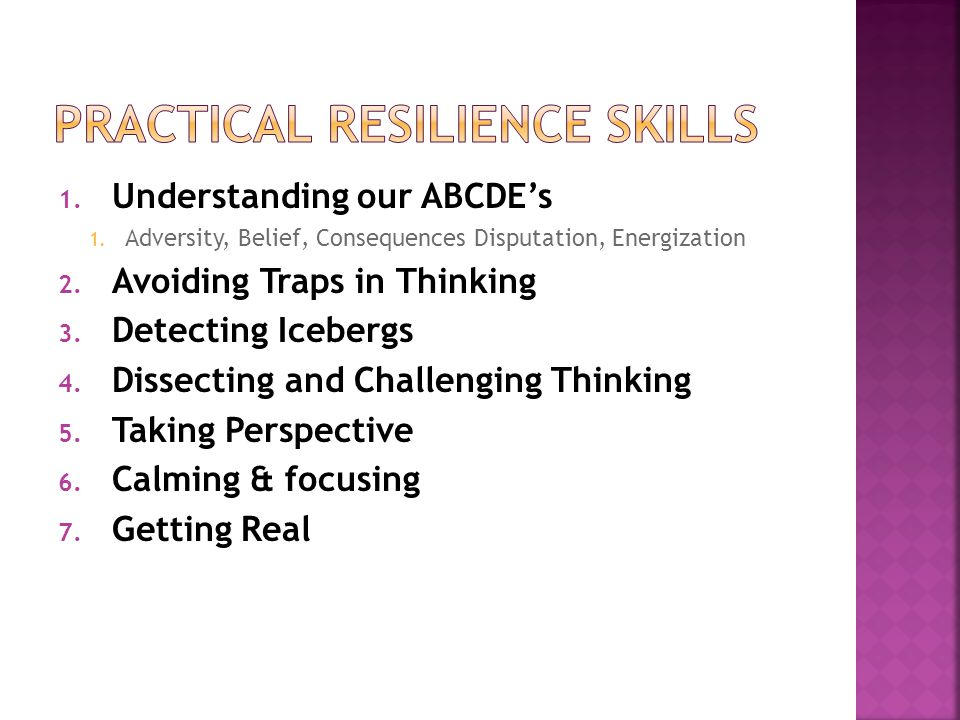 1. Understanding our ABCDE's 1. Adversity, Belief, Consequences Disputation, Energization 2.