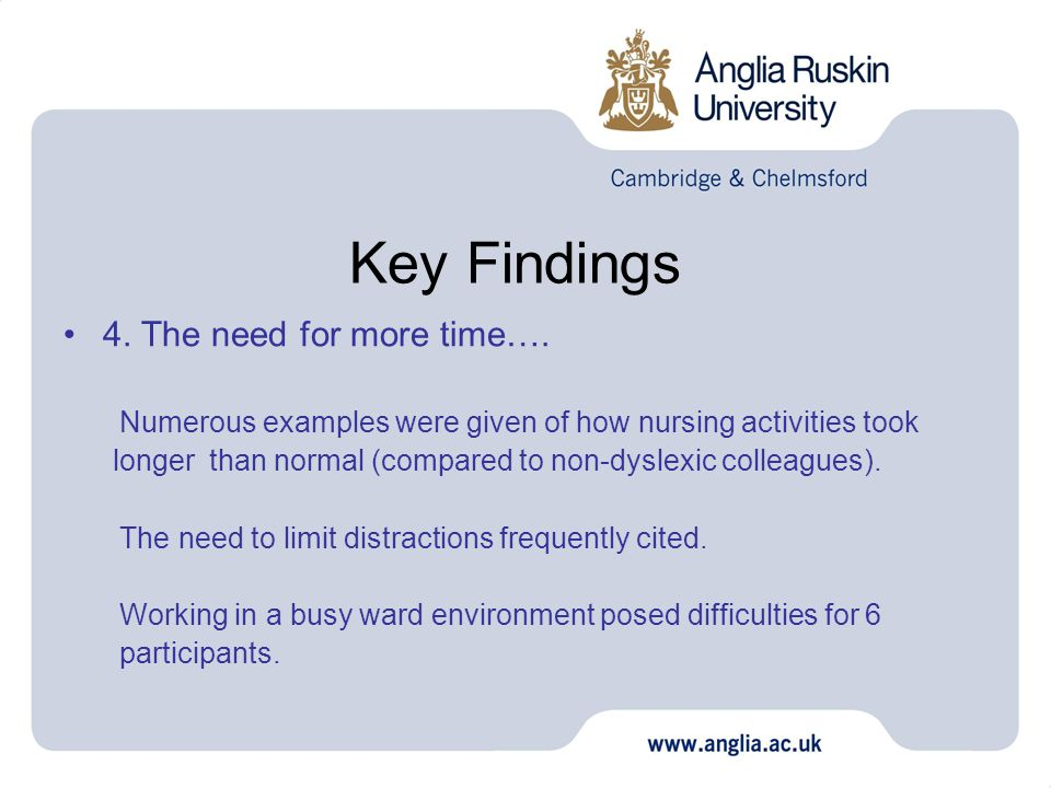 Key Findings 4. The need for more time….