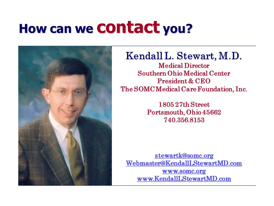 How can we contact you. Kendall L. Stewart, M.D.