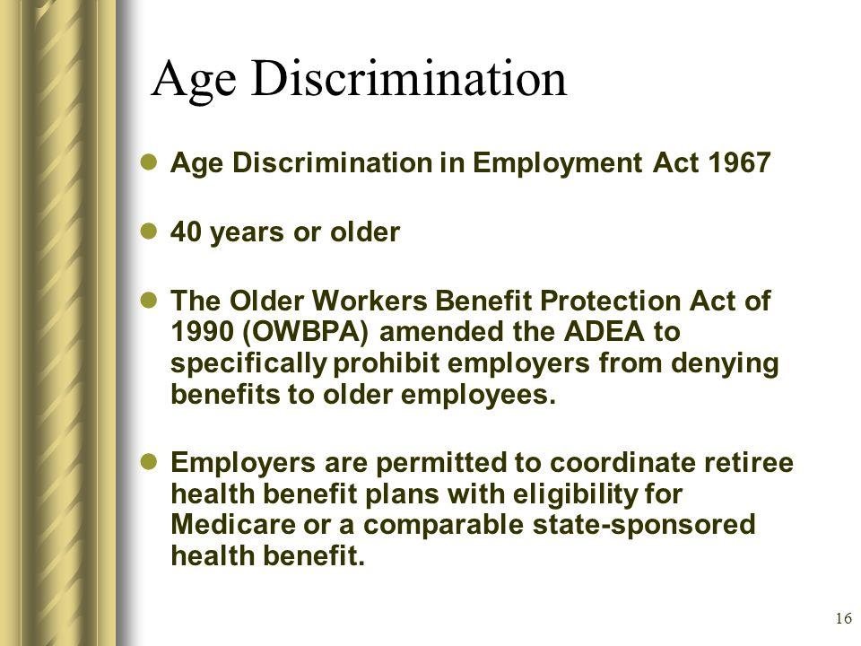 15 How does discrimination occur? DISPARATE TREATMENT DISPARATE IMPACT FAILURE TO ACCOMMODATE RETALIATION