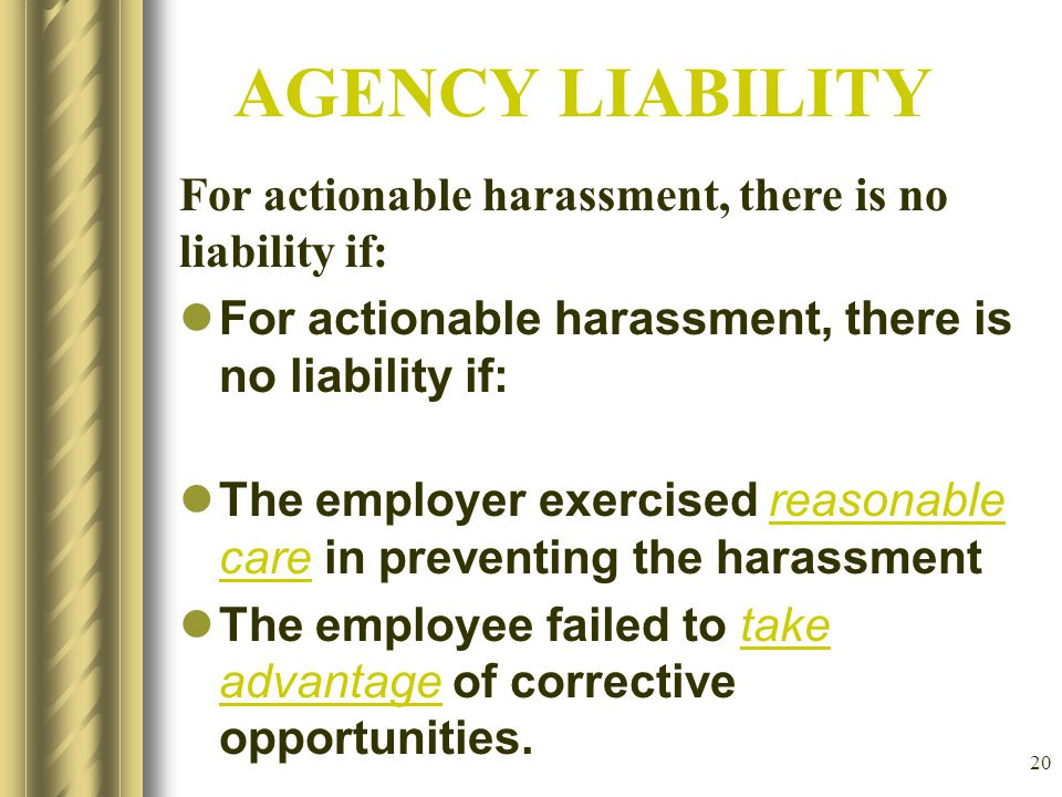 19 When is the employer liable for discriminatory harassment.