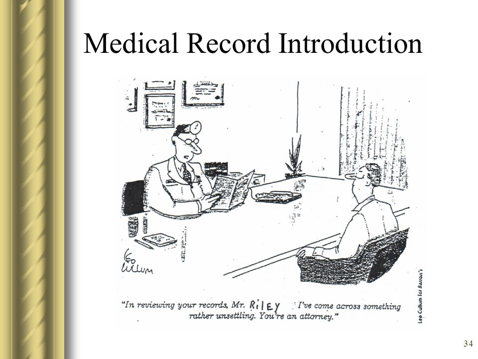 33 Points of View in a Malpractice Claim Patient Incident report Dentist Peer Review Administration Insurance Company Plaintiff Lawyer Defense Lawyer