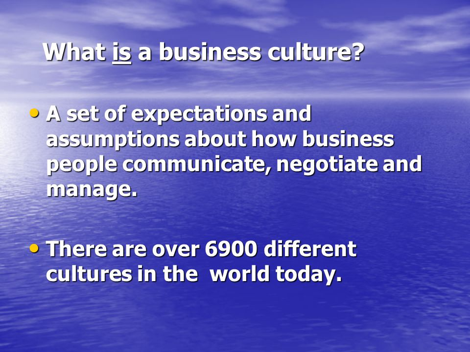 What is a business culture. What is a business culture.