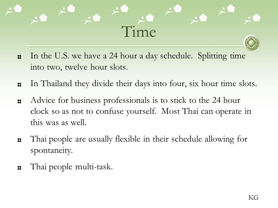 Time In the U.S. we have a 24 hour a day schedule.