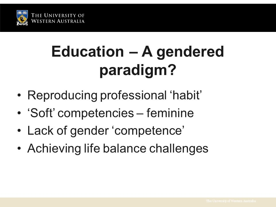 Education – A gendered paradigm.