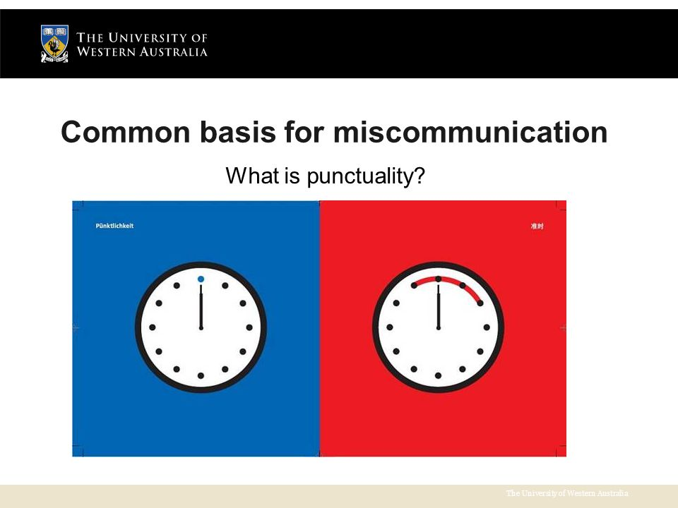 The University of Western Australia Common basis for miscommunication What is punctuality
