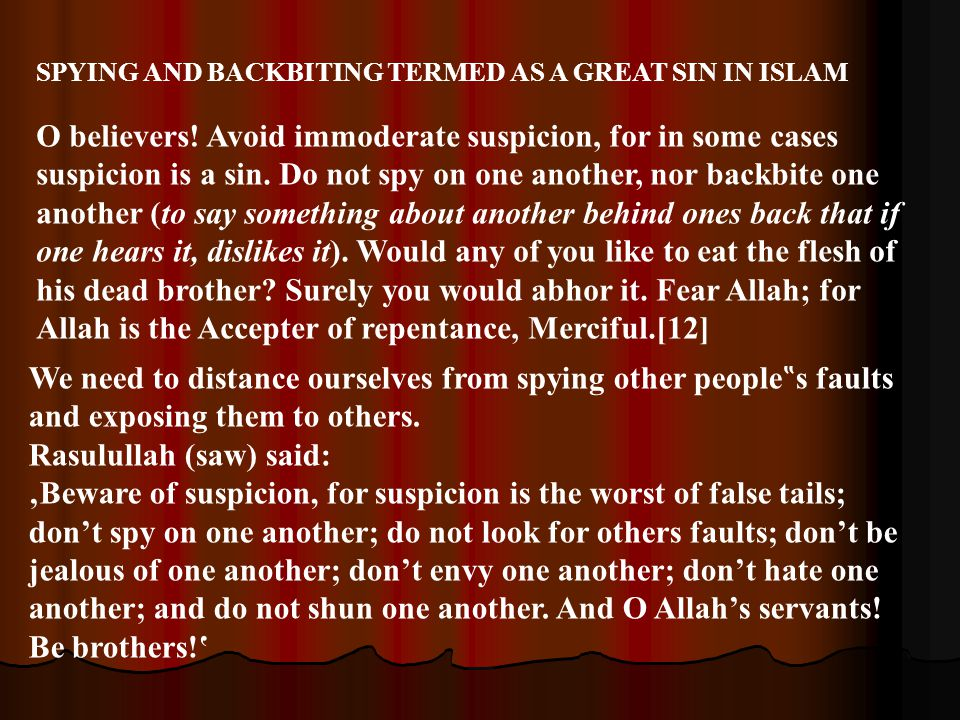 SPYING AND BACKBITING TERMED AS A GREAT SIN IN ISLAM O believers.