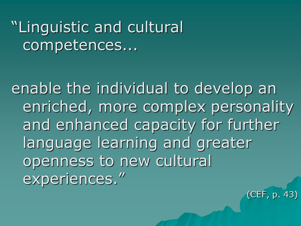 Linguistic and cultural competences...
