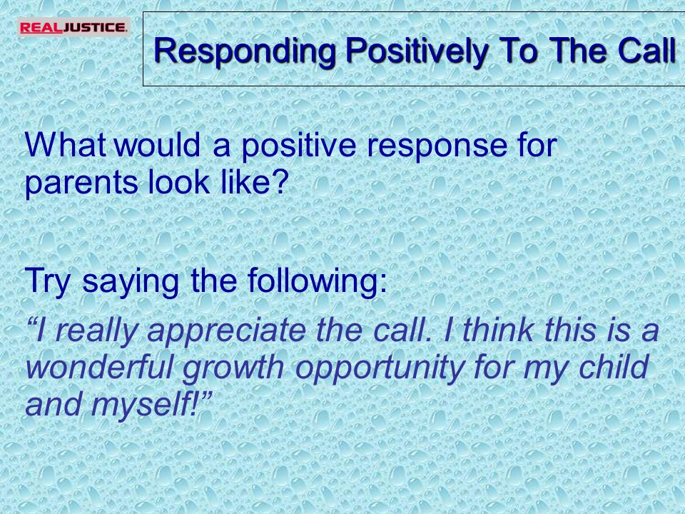 Responding Positively To The Call What would a positive response for parents look like.