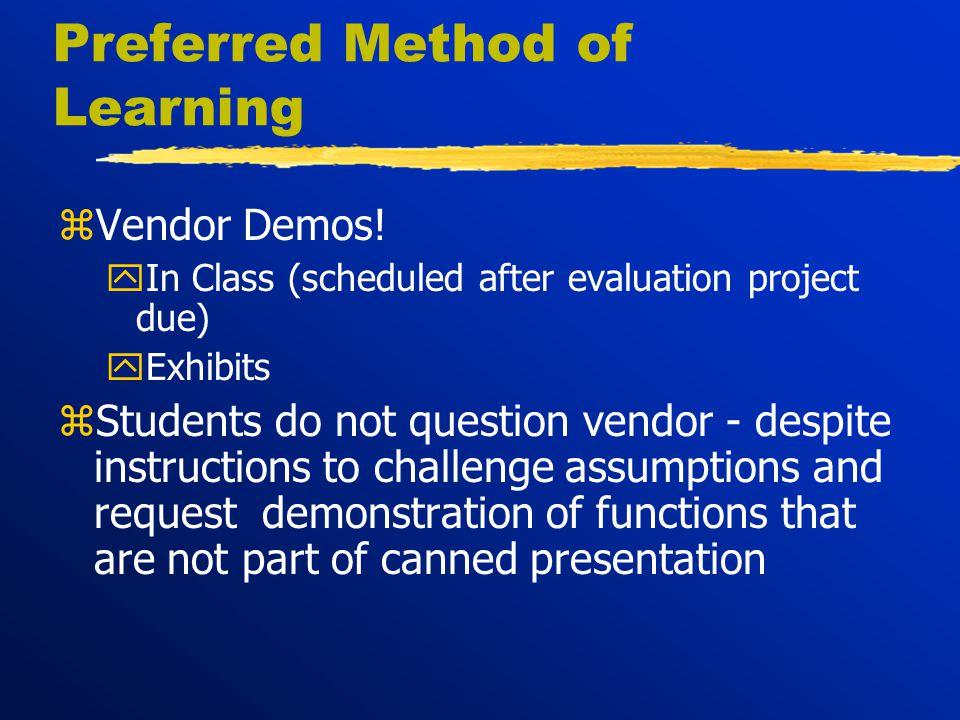 Preferred Method of Learning zVendor Demos.