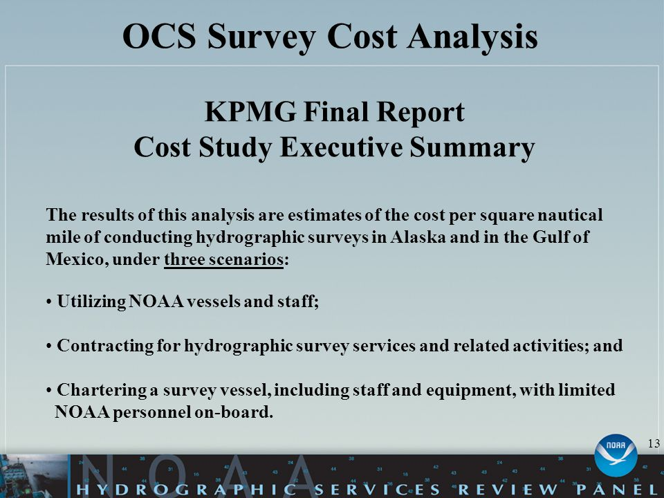 OCS Survey Cost Analysis KPMG Final Report Cost Study Executive Summary The results of this analysis are estimates of the cost per square nautical mil