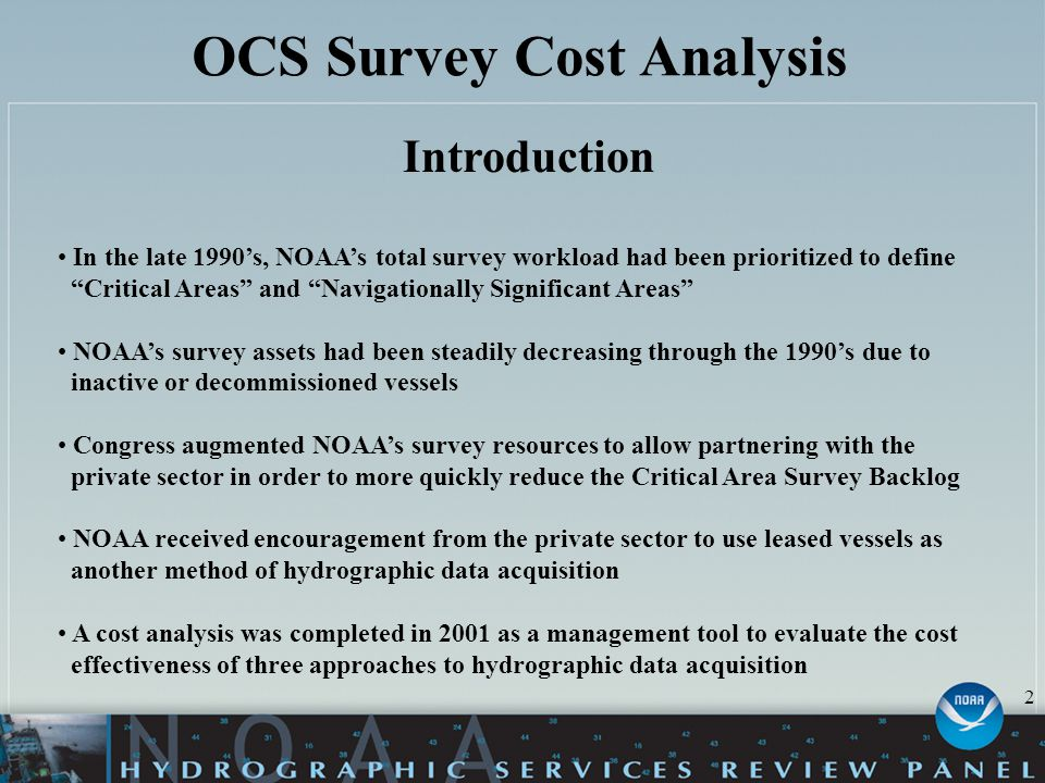 """OCS Survey Cost Analysis Introduction In the late 1990's, NOAA's total survey workload had been prioritized to define """"Critical Areas"""" and """"Navigation"""