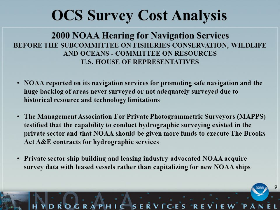 OCS Survey Cost Analysis 2000 NOAA Hearing for Navigation Services BEFORE THE SUBCOMMITTEE ON FISHERIES CONSERVATION, WILDLIFE AND OCEANS - COMMITTEE
