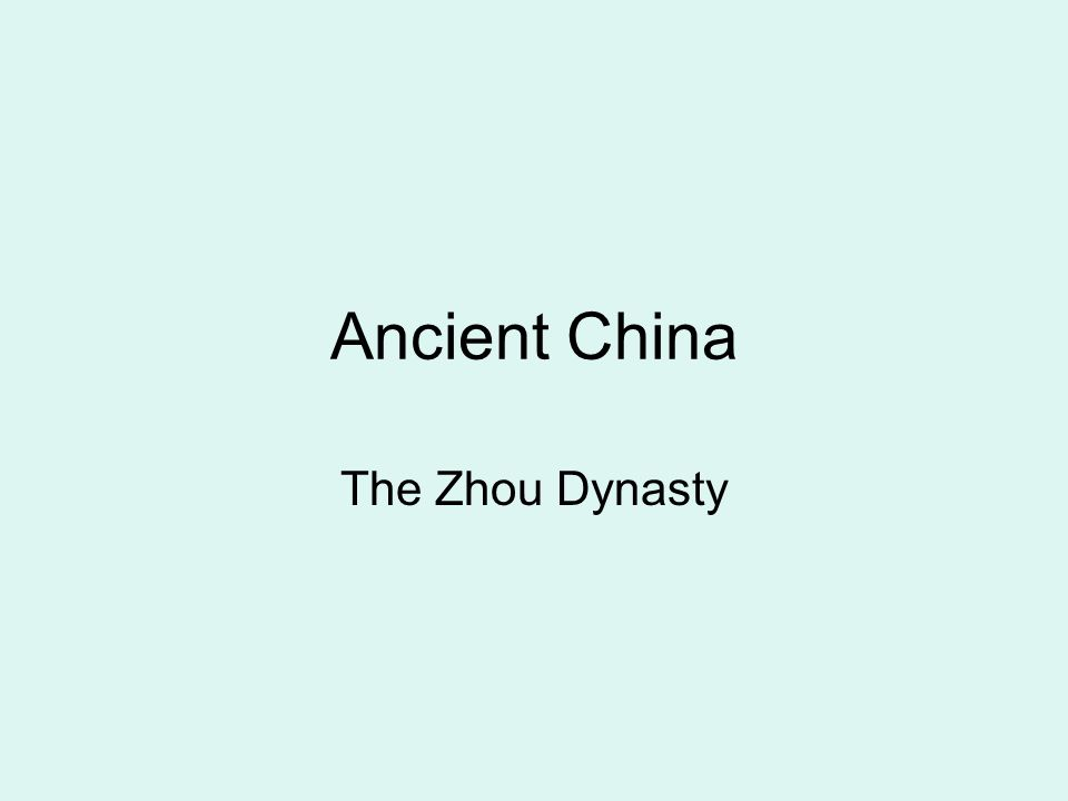 Ancient China The Zhou Dynasty