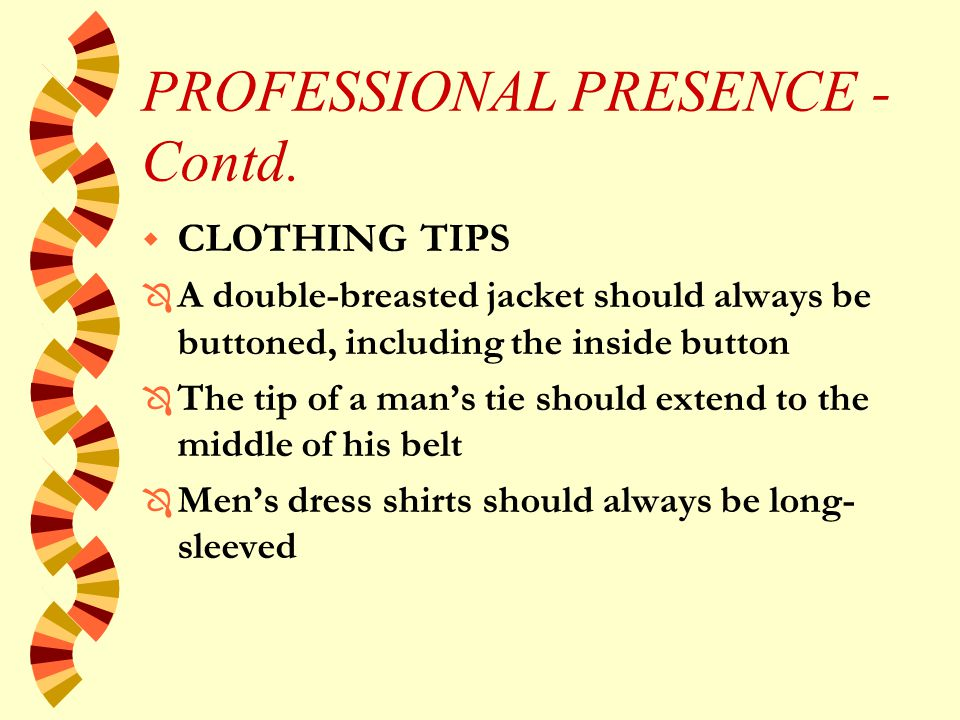PROFESSIONAL PRESENCE - Contd.