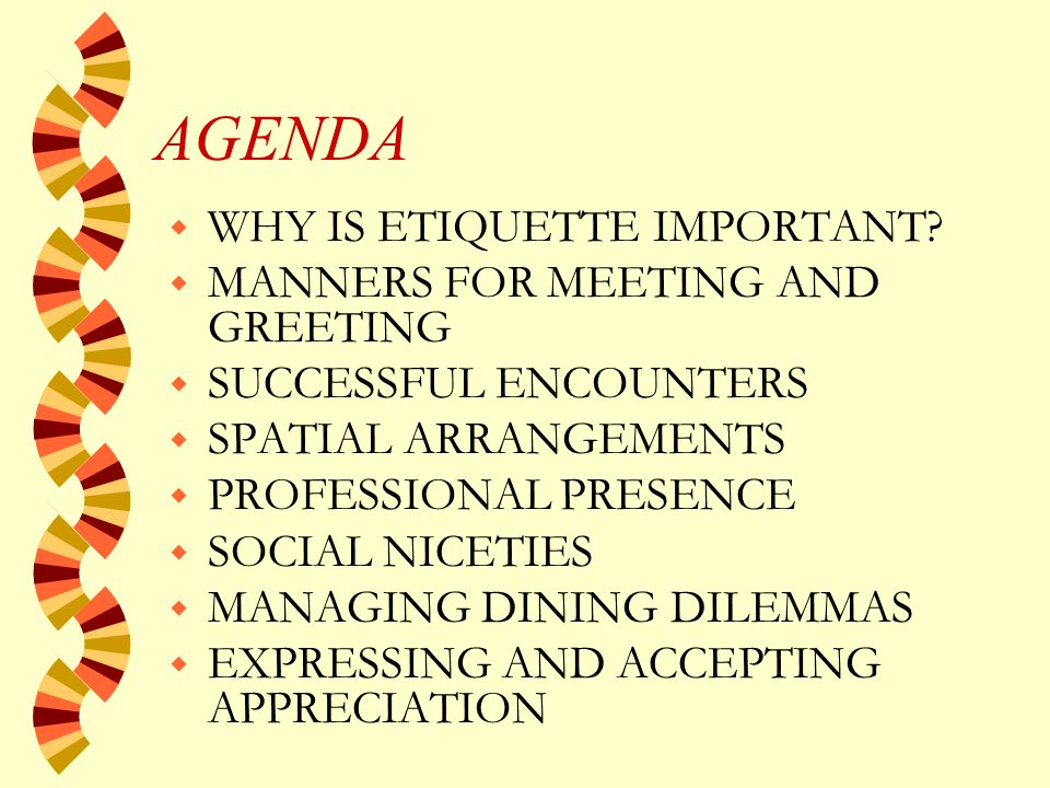 AGENDA w WHY IS ETIQUETTE IMPORTANT.