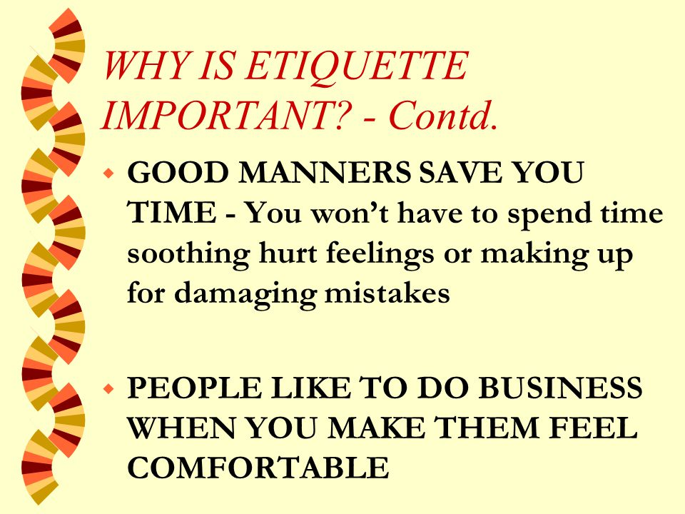 WHY IS ETIQUETTE IMPORTANT.