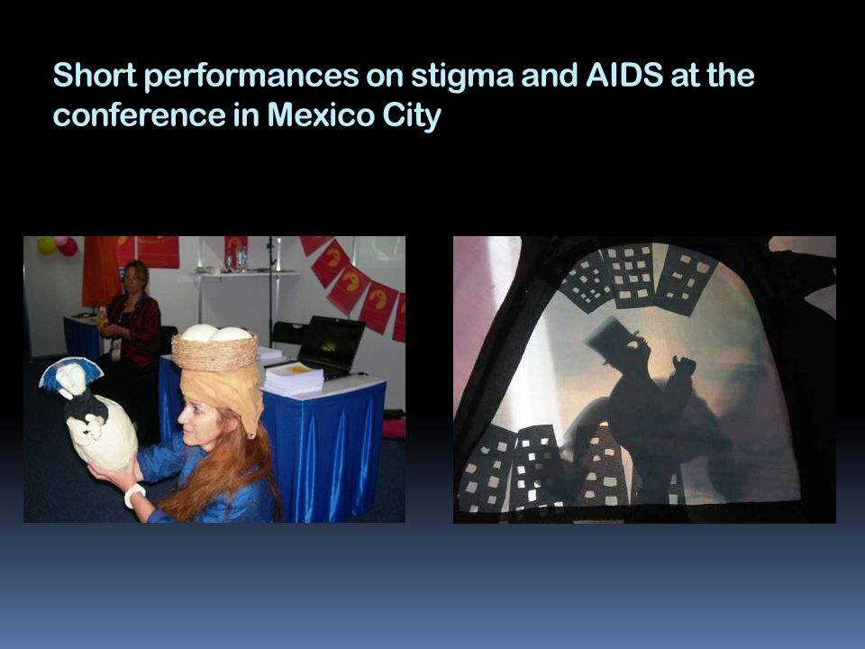Short performances on stigma and AIDS at the conference in Mexico City