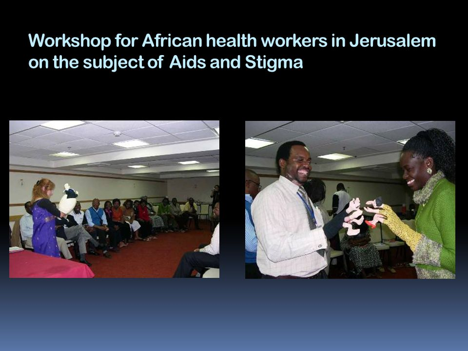 Workshop for African health workers in Jerusalem on the subject of Aids and Stigma