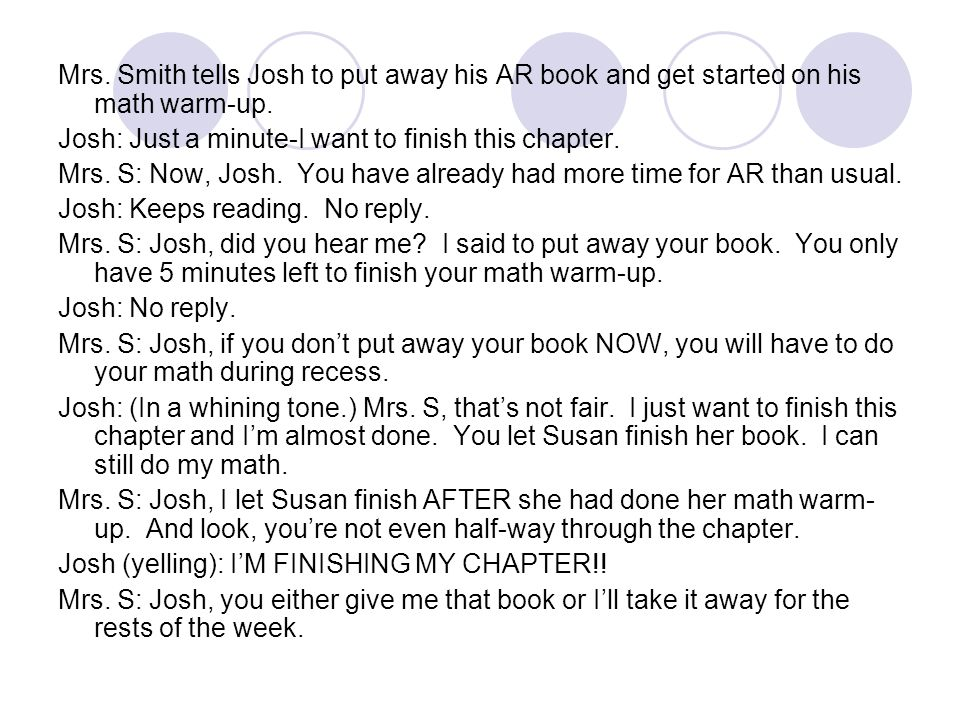 Mrs. Smith tells Josh to put away his AR book and get started on his math warm-up.