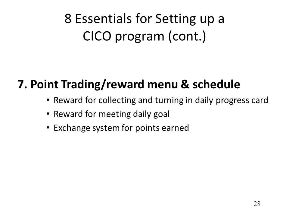 8 Essentials for Setting up a CICO program (cont.) 7.