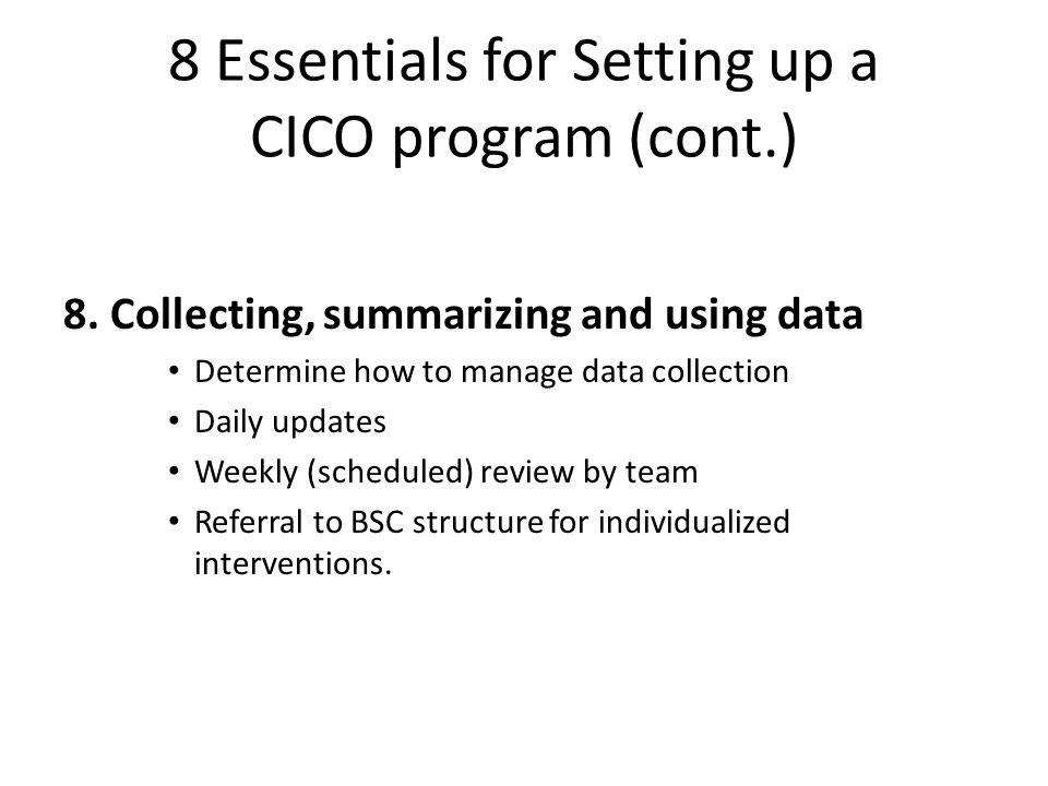8 Essentials for Setting up a CICO program (cont.) 8.