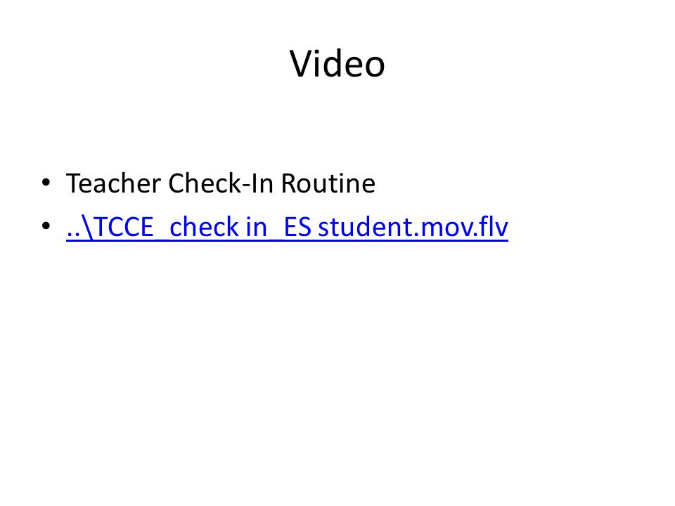 Video Teacher Check-In Routine..\TCCE_check in_ES student.mov.flv