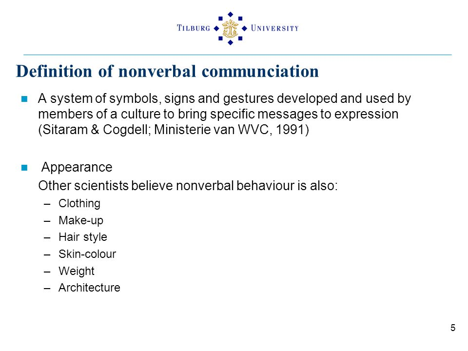 Definition of nonverbal communciation A system of symbols, signs and gestures developed and used by members of a culture to bring specific messages to