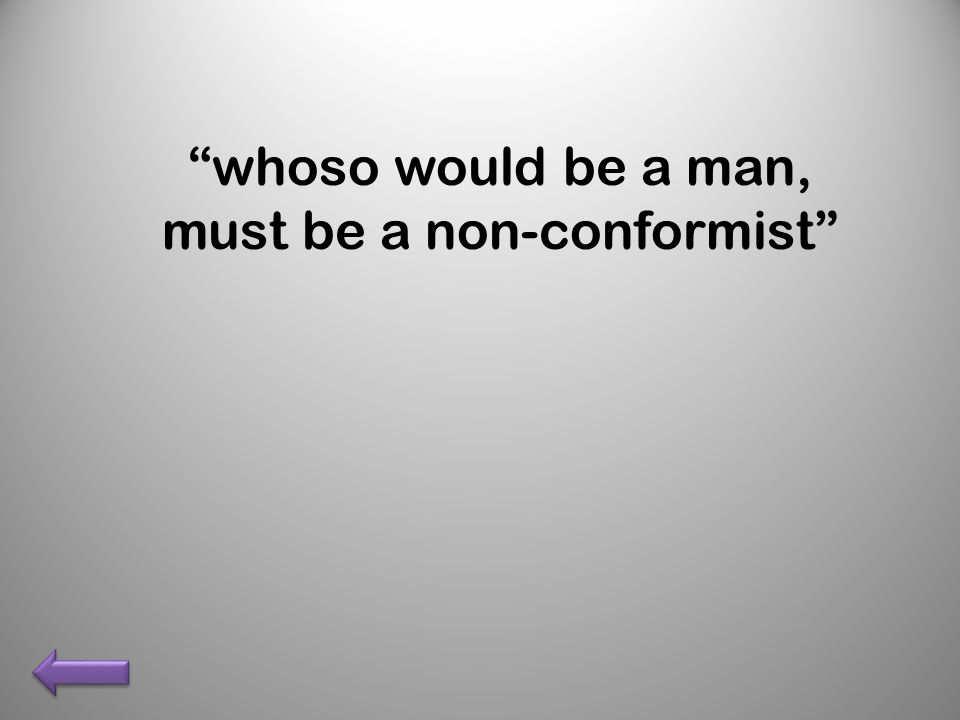 whoso would be a man, must be a non-conformist