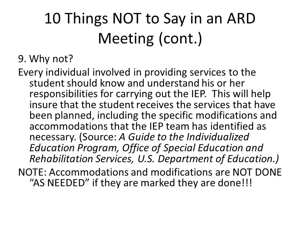 10 Things NOT to Say in an ARD Meeting (cont.) 9.Why not.