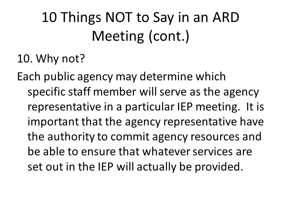 10 Things NOT to Say in an ARD Meeting (cont.) 10.
