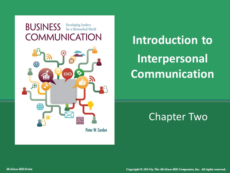 Chapter Two Introduction to Interpersonal Communication McGraw-Hill/Irwin Copyright © 2014 by The McGraw-Hill Companies, Inc. All rights reserved.