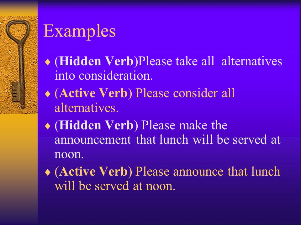 Examples  (Hidden Verb)Please take all alternatives into consideration.