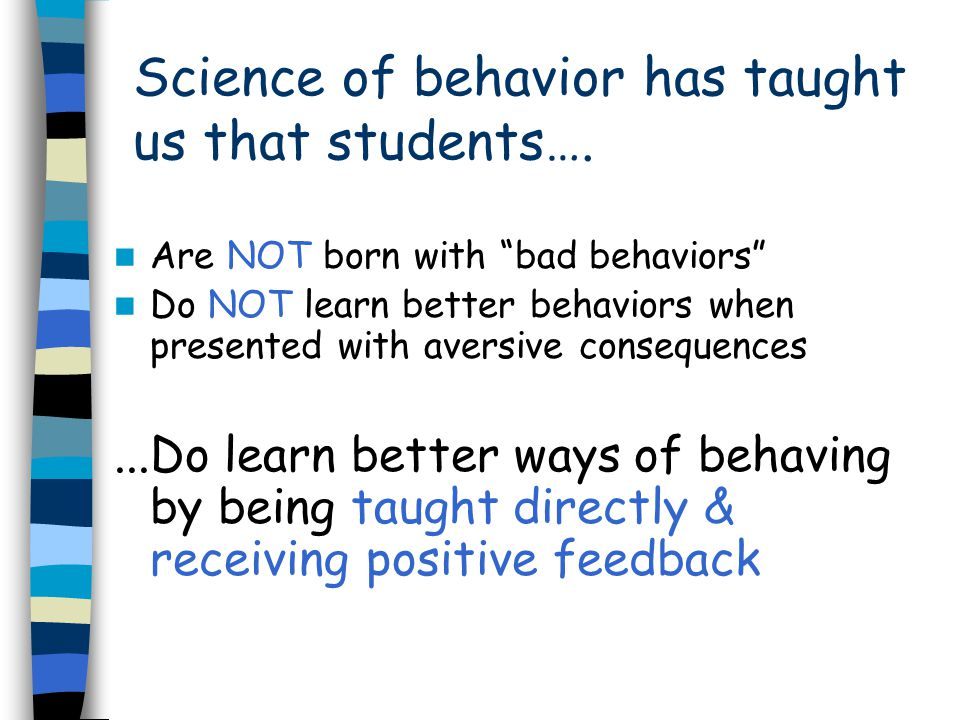PBIS BIG IDEAS Establish and sustain a positive school climate Maximize academic engagement & achievement Minimize rates of rule violating behavior Explicit instruction and modeling of expected behaviors in specific settings (cafeteria, bathrooms, etc.) Encourage Respectful, Responsible, and Safe behaviors Emphasize importance of data-based decision making