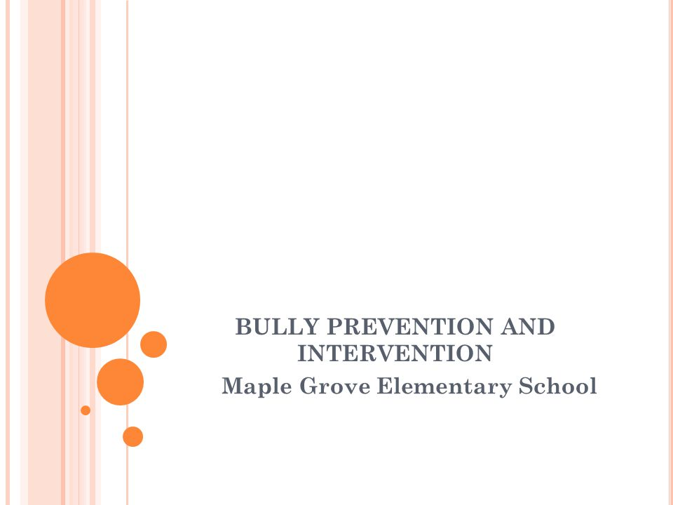 BULLY PREVENTION AND INTERVENTION Maple Grove Elementary School