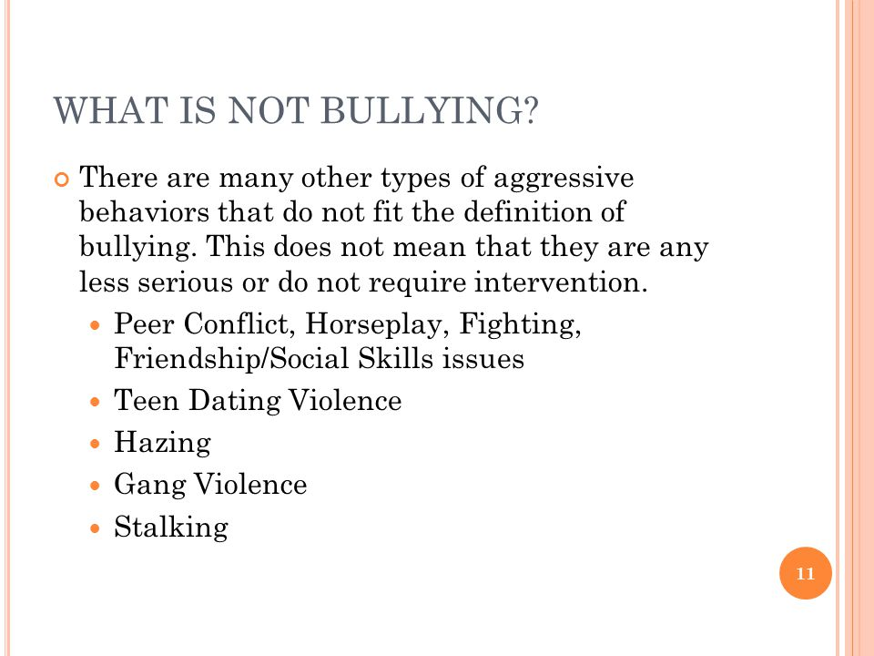 WHAT IS NOT BULLYING.