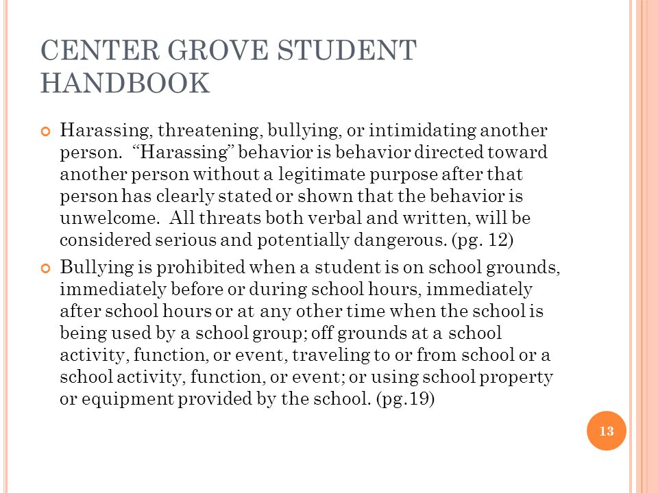 CENTER GROVE STUDENT HANDBOOK Harassing, threatening, bullying, or intimidating another person.