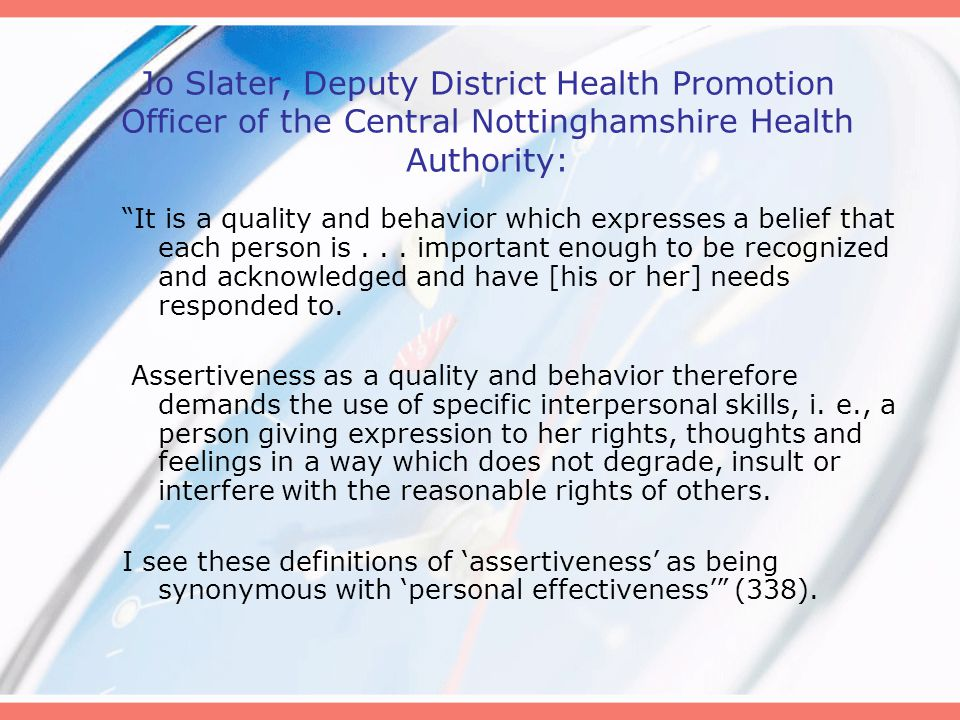 "Jo Slater, Deputy District Health Promotion Officer of the Central Nottinghamshire Health Authority: ""It is a quality and behavior which expresses a b"