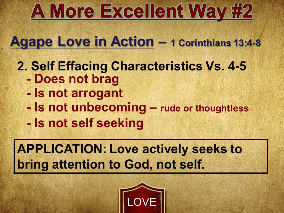 LOVE Agape Love in Action – 1 Corinthians 13:4-8 2.