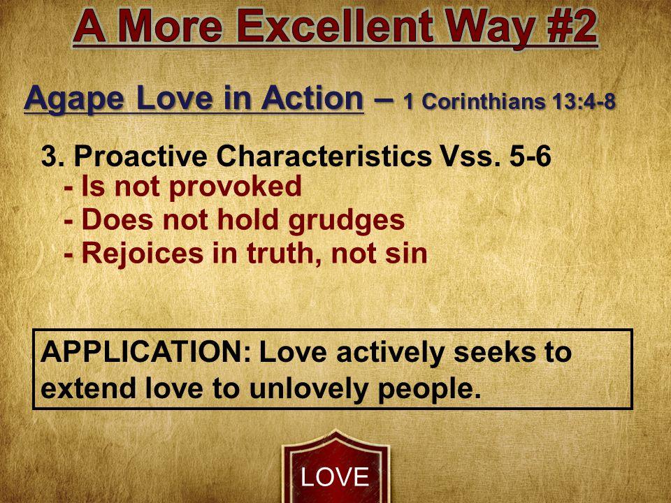LOVE Agape Love in Action – 1 Corinthians 13:4-8 3.