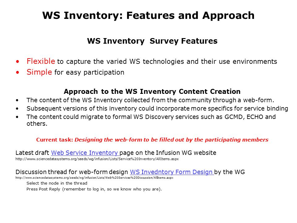 WS Inventory: Features and Approach WS Inventory Survey Features Flexible to capture the varied WS technologies and their use environments Simple for