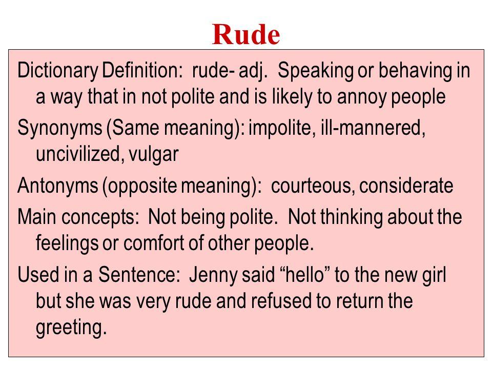 Rude Dictionary Definition: rude- adj.