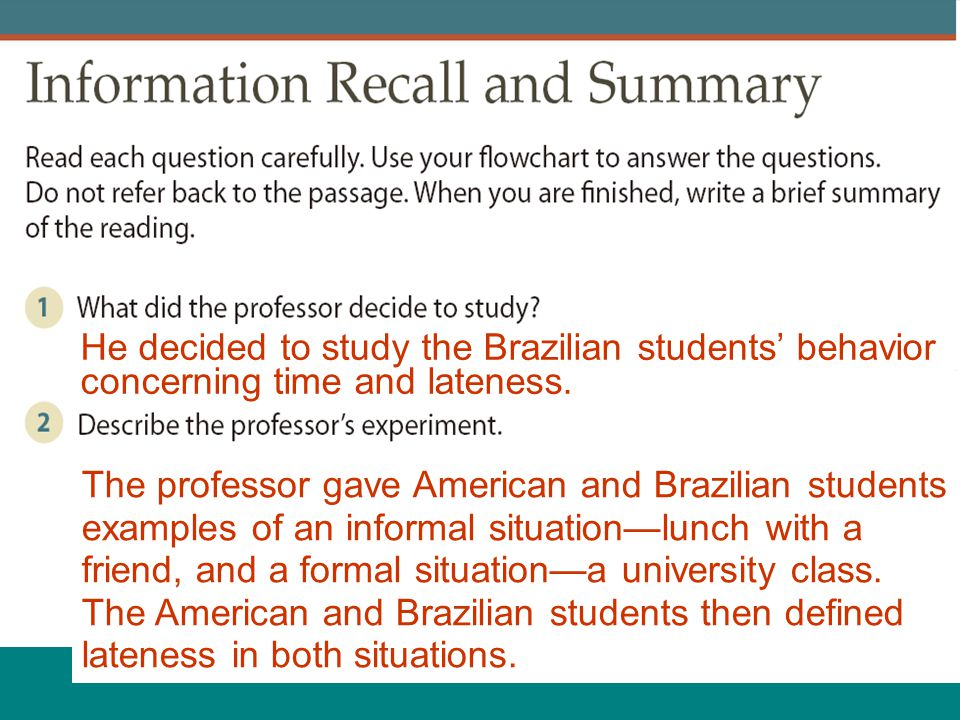 He decided to study the Brazilian students' behavior concerning time and lateness.